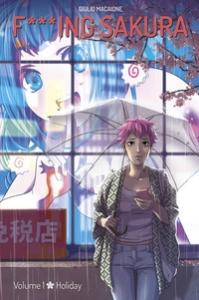 Fxxxing Sakura. Volume 1: Holiday