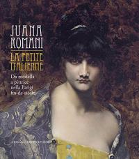 Juana Romani: la petite italienne da modella a pittrice nella Parigi fin-de-siècle