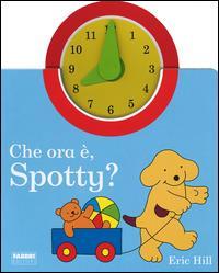 Che ora è, Spotty?