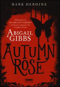 Dark heroine. Autumn Rose