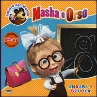 Masha e Orso. Andare a scuola