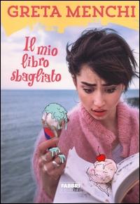 Il mio libro sbagliato / Greta Menchi