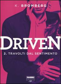 Driven. 2, Travolti dal sentimento