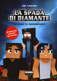 La saga di Herobrine. 1: La spada di diamante