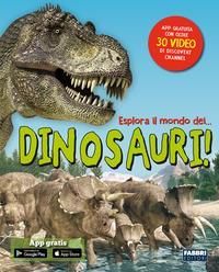 Esplora il mondo dei... dinosauri!