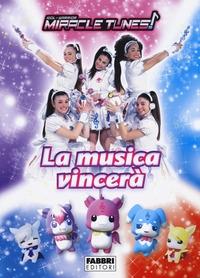 Idol x Warrior: Miracle Tunes!. La musica vincerà
