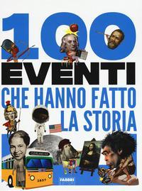 100 eventi che hanno fatto la storia