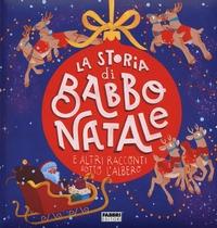 La storia di Babbo Natale e altri racconti sotto l'albero