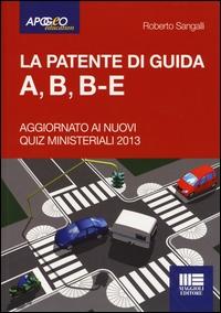 La patente di guida A, B, B-E