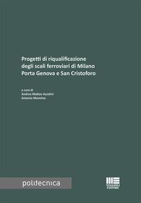 Progetti di riqualificazione degli scali ferroviari di Milano Porta Genova e San Cristoforo