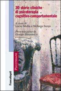 30 storie cliniche di psicoterapia cognitivo-comportamentale