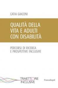 Qualità della vita e adulti con disabilità