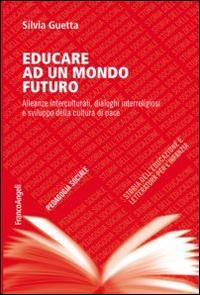 Educare ad un mondo futuro