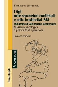 I figli nelle separazioni conflittuali e nella (cosiddetta) PAS (sindrome di alienazione genitoriale)