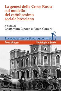 La genesi della Croce Rossa sul modello del cattolicesimo sociale bresciano