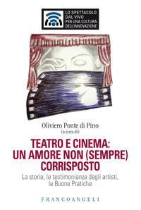 Teatro e cinema: un amore non (sempre) corrisposto