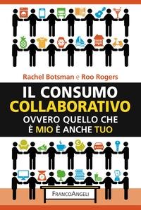 Il consumo collaborativo, ovvero Quello che è mio è anche tuo