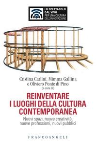 Reinventare i luoghi della cultura contemporanea