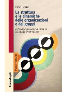 La struttura e le dinamiche delle organizzazioni e dei gruppi