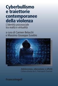 Cyberbullismo e traiettorie contemporanee della violenza
