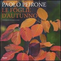 Le foglie d'autunno / Paolo Pejrone ; fotografie di Dario Fusaro