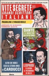 Vite segrete dei grandi scrittori italiani