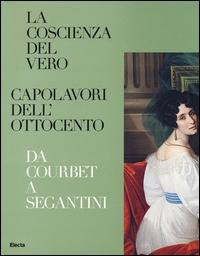 La coscienza del vero, capolavori dell'Ottocento da Coubert a Segantini