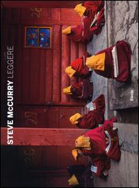 Steve McCurry : leggere / prefazione di Paul Theroux