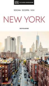 New York : sogna, scopri, vivi