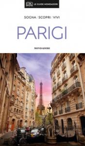 Parigi : sogna, scopri, vivi