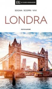 Londra : sogna, scopri, vivi