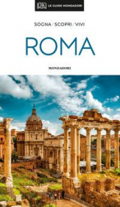 Roma : sogna, scopri, vivi