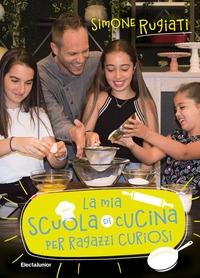 La mia scuola di cucina per ragazzi curiosi