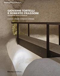 Giovanni Tortelli e Roberto Frassoni. Architettura, storia e memoria
