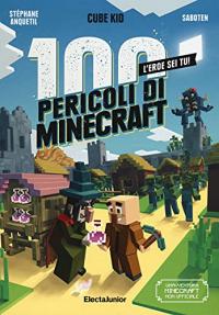 100 pericoli di Minecraft