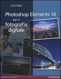 Photoshop elements 14 per la fotografia digitale