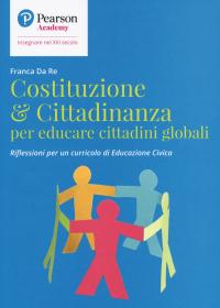 Costituzione & cittadinanza per educare cittadini globali