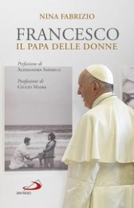 Francesco, il papa delle donne