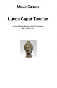 Lucca caput Tusciae