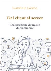 Dal client al server: realizzazione di un sito di ecommerce