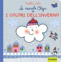 La nuvola Olga e i colori dell'inverno