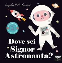Dove sei signor astronauta?