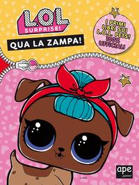 L.O.L. surprise! Qua la zampa!