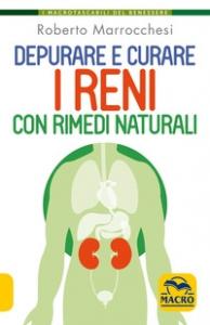 Depurare e curare i reni con rimedi naturali