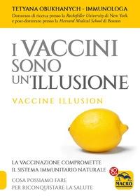 I vaccini sono un'illusione=Vaccine illusion