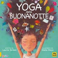 Yoga della buonanotte. Ediz. illustrata