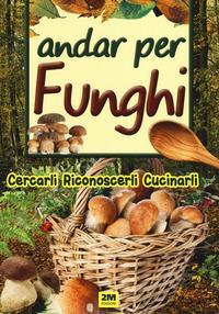 Andar per funghi
