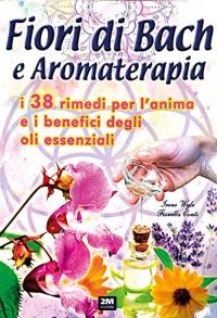 Fiori di Bach & aromaterapia