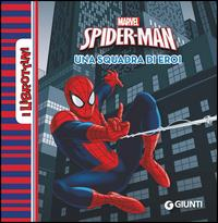 Spider-man. Una squadra di eroi