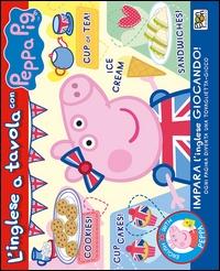 inglese a tavola con Peppa Pig (L')